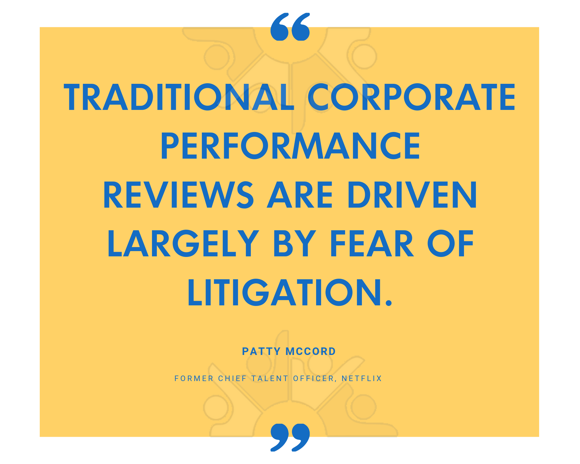 Traditional corporate performance reviews are driven largely by fear of litigation